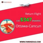 Cheap Return Flight Ticket |Ottawa-Cancun  | $347 Onwards