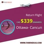Book Return  flight Ottawa- Cancun CAD $339